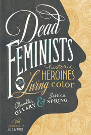 chandlerolearyjessicaspringdeadfeministsbook720px_s